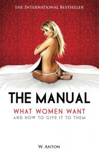 the-manual-what-women-want-and-how-to-give-it-to-them-w-anton